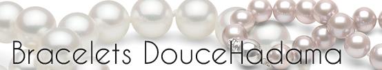 Bracelets DouceHadama