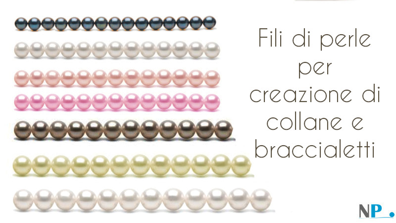 Fili di perle - perle non montate - perle di coltura - creazione di collane